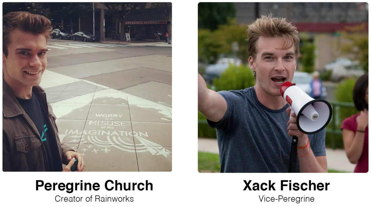 The Rainworks Team: Peregrine Church & Xack Fischer